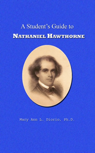 A Student's Guide to Nathaniel Hawthorne by MaryAnn Diorio