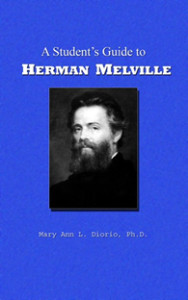 A Student's Guide to Herman Melville by MaryAnn Diorio
