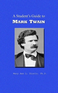 A Student's Guide to Mark Twain by MaryAnn Diorio