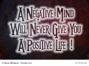 A Negative Mind Will Never Give You A Positive Life Concept text on background
