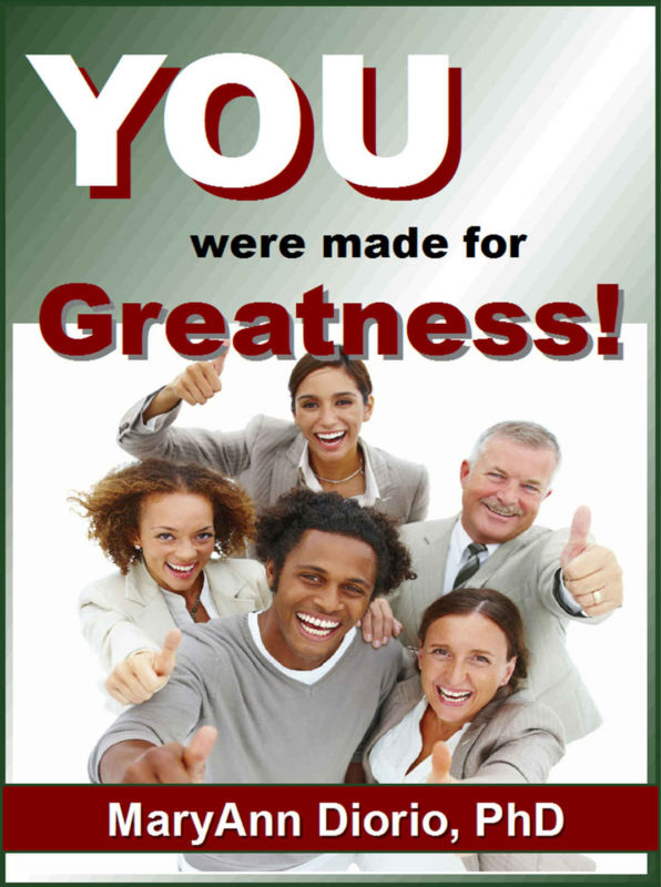You Were Made for Greatness! by MaryAnn Diorio