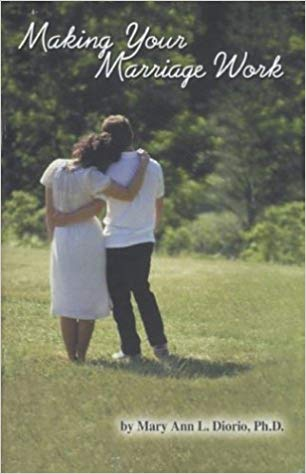 Making Your Marriage Work by MaryAnn Diorio